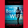 Cristina Alger - The Banker's Wife (Unabridged)  artwork