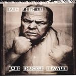 Bash Brothers - Bare Knuckle Brawler