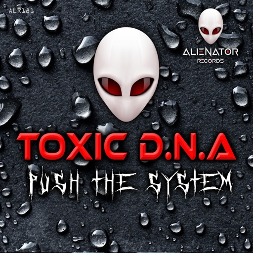 Push the System - Single by Toxic D.N.A.