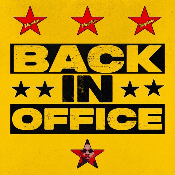 Mayorkun - Back In Office