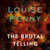 Louise Penny - The Brutal Telling: Chief Inspector Gamache, Book 5 (Unabridged) artwork
