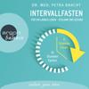 Intervallfasten: Für ein langes Leben - schlank und gesund - Petra Bracht