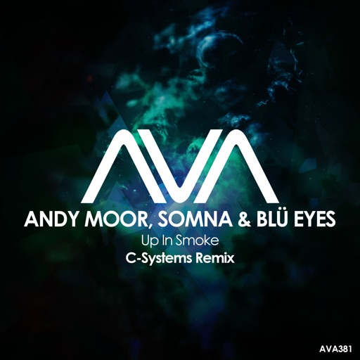 Up in Smoke (feat. BLÜ EYES) [C - Systems Remix] - Single by Andy Moor & Somna