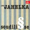 Soudili Se - Ivo Jahelka