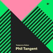Phil Tangent - Lately