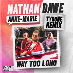 Way Too Long (Tyrone Remix)