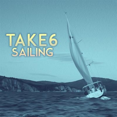 Sailing (Tim Kelley Remix) - Single - Take 6