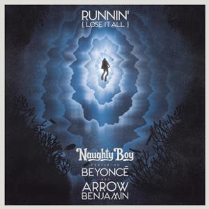 Naughty Boy - Runnin' (Lose It All) [feat. Beyoncé & Arrow Benjamin]