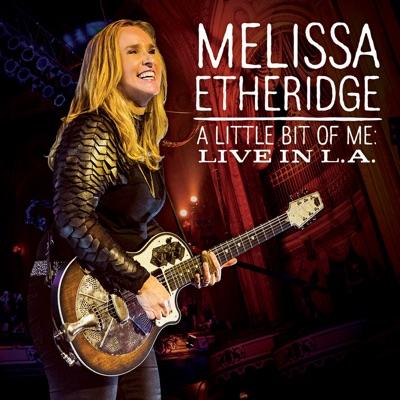 A Little Bit of Me: Live In L.A. (Deluxe) - Melissa Etheridge