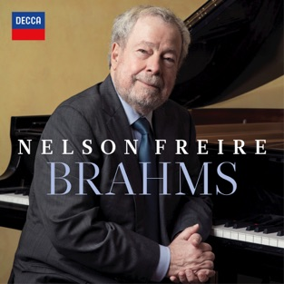 Brahms: Piano Pieces & Sonata No. 3 – Nelson Freire