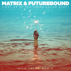 Light Us Up (feat. Calum Scott) [Nick Talos Remix] - Single Mp3 Download