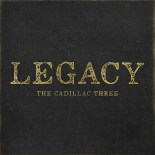 Legacy – The Cadillac Three