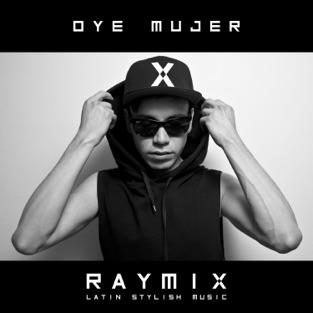 Oye Mujer – Raymix