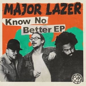 Major Lazer - Know No Better feat. Travis Scott, Camila Cabello & Quavo