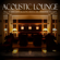 Instrumental Chillout Lounge Music Club - Acoustic Lounge: Michael Jackson Hits in Relax Mode