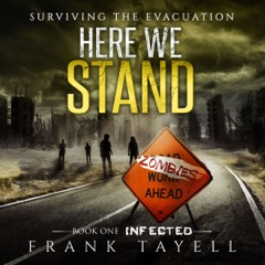 Here We Stand: Infected, Volume 1 (Unabridged)