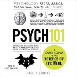 Psych 101: Psychology Facts, Basics, Statistics, Tests, and More! (Unabridged) audiobook