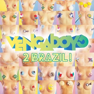 2 Brazil! - Vengaboys