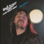 Bob Seger & The Silver Bullet Band - Ship of Fools