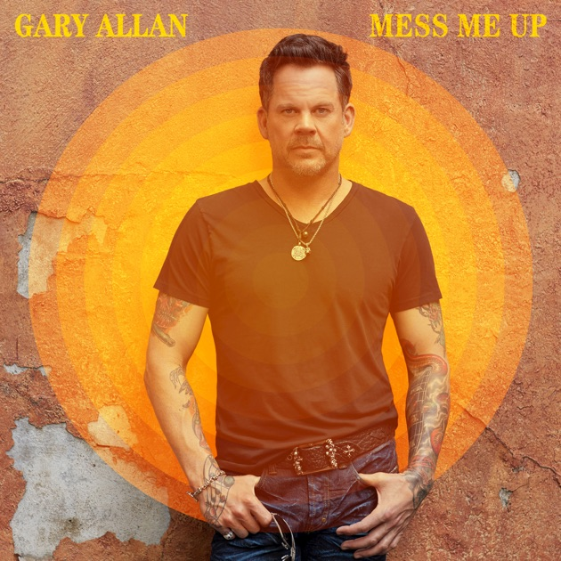 Image result for Gary Allan Mess Me Up