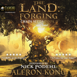 The Land: Forging: Chaos Seeds, Book 2 (Unabridged) audiobook
