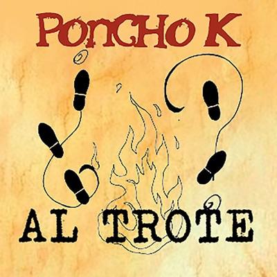 Al Trote - Single - Poncho K
