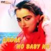 Andaz - No Baby No