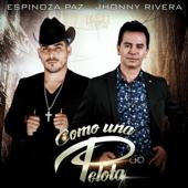 Como una Pelota (feat. Espinoza Paz) - Jhonny Rivera