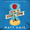 Matt Haig - How to Stop Time (Unabridged) bild