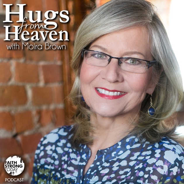 Hugs From Heaven by Moira Brown on Apple Podcasts