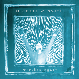 Michael W. Smith - Ancient Words