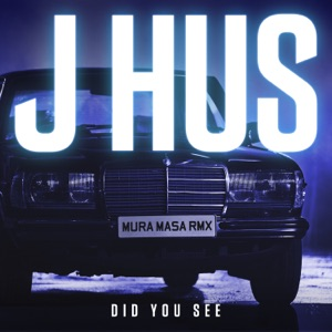 J Hus - Did You See