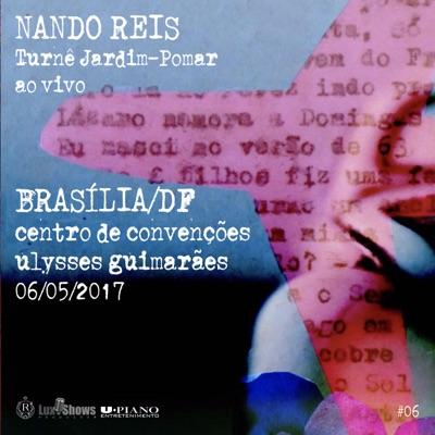 Turnê Jardim-Pomar, Brasília/DF 06-05-2017, #6 (Ao Vivo) - Nando Reis
