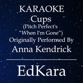 [Download] Cups (Pitch Perfect's When I'm Gone) [Originally Performed by Anna Kendrick] [Karaoke No Guide Melody Version] MP3