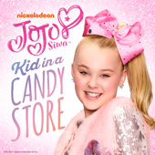 Kid in a Candy Store - JoJo Siwa