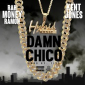Damn Chico (feat. Kent Jones) - Single