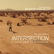 The Soundtrack to Intersection & Music for Inside the Ku Klux Klan - Bob Keelaghan & Muerte Pan Alley - Bob Keelaghan & Muerte Pan Alley