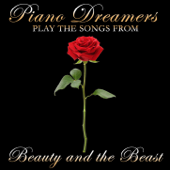 Piano Dreamers Play the Songs from Beauty & the Beast (Instrumental)