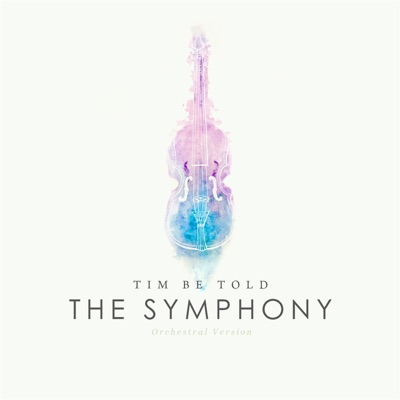 The Symphony (Orchestral Version) - Single - Tim Be Told
