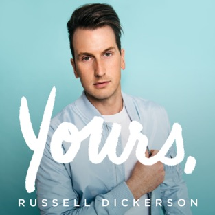 Yours – Russell Dickerson