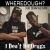 I Don t Do Drugs feat Devin the Dude Single