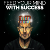 Feed Your Mind With Success (Motivational Speeches) - Fearless Motivation