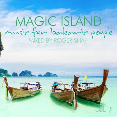 Magic Island - Music for Balearic People, Vol. 8 (Mixed By Roger Shah) - Roger Shah album