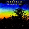 All the Little Lights (Deluxe Version), Passenger