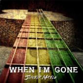 When I'm Gone - Junior Maile