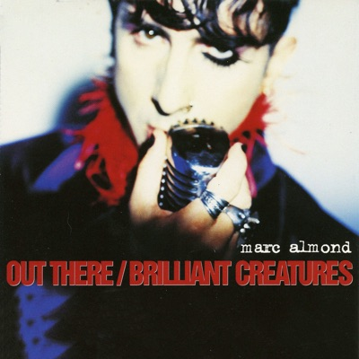 Out There / Brilliant Creatures - EP - Marc Almond