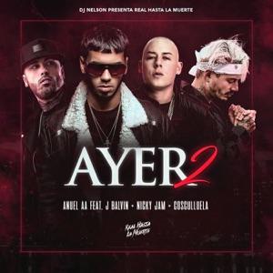 Anuel AA & DJ Nelson - Ayer 2 feat. J Balvin, Nicky Jam & Cosculluela