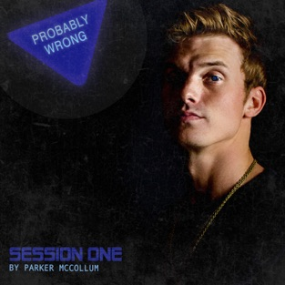 Probably Wrong: Session One – EP – Parker McCollum