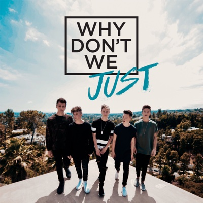 Why Don't We Just - EP - Why Don't We album