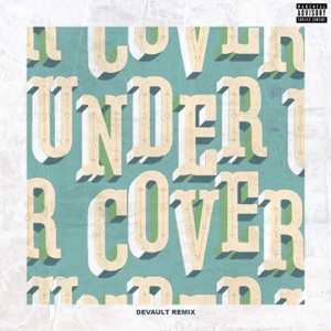 Undercover (Devault Remix) - Single Mp3 Download